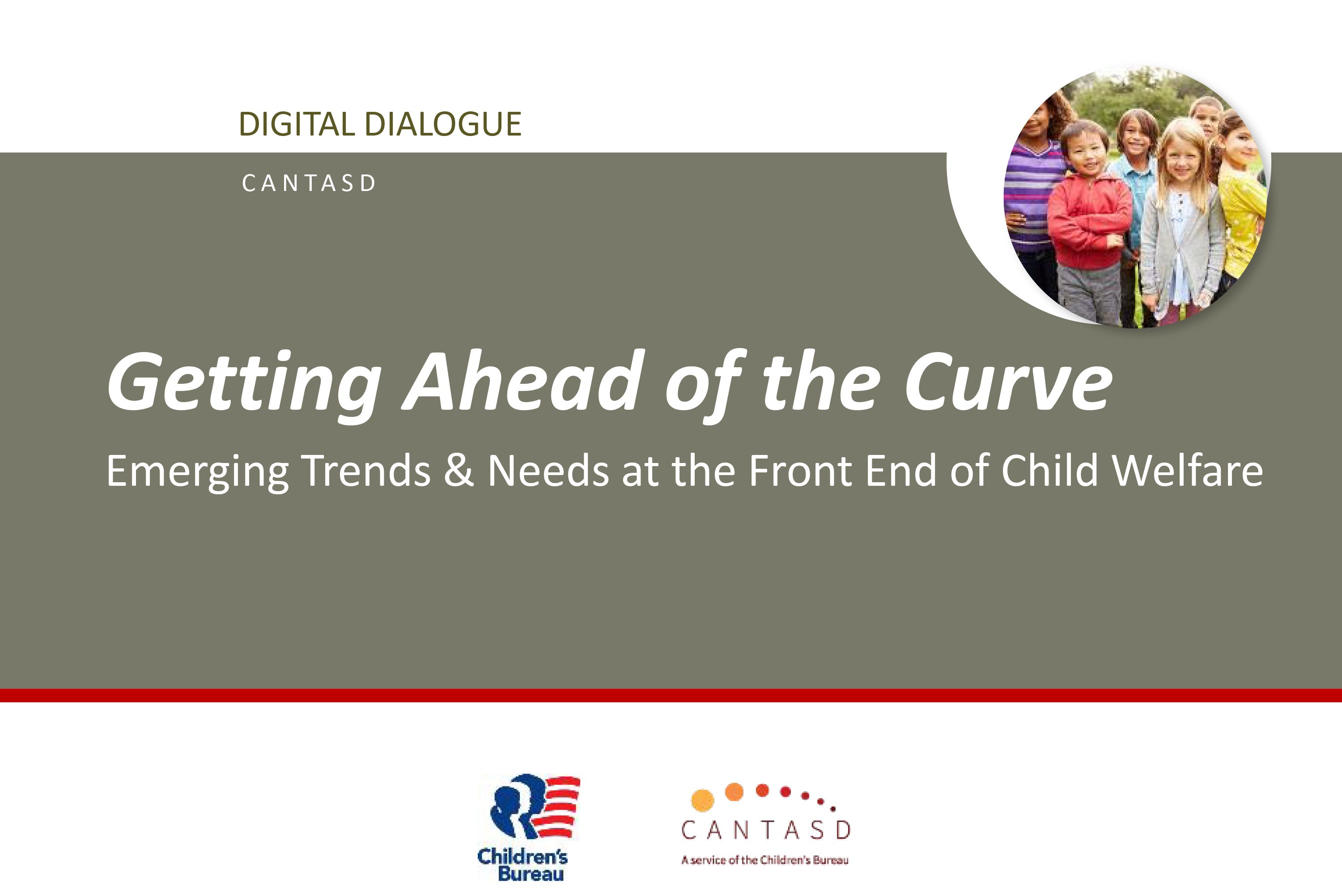 Getting Ahead of the Curve: Emerging Trends & Needs at the Front End of Child Welfare - This link opens in a new window.